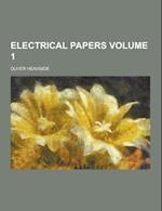 Electrical Papers Volume 1 af Oliver Heaviside