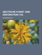 Deutsche Kunst Und Dekoration (15 ) af Alexander Koch