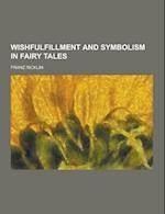 Wishfulfillment and Symbolism in Fairy Tales af Franz Ricklin