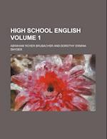 High School English Volume 1 af Abraham Royer Brubacher