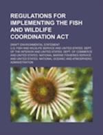 Regulations for Implementing the Fish and Wildlife Coordination ACT; Draft Environmental Statement af U S Fish, Wildlife Service, U. S. Fish and Wildlife Service