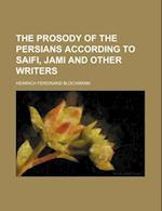 The Prosody of the Persians According to Saifi, Jami and Other Writers af Heinrich Ferdinand Blochmann