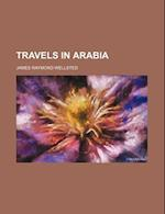 Travels in Arabia af James Raymond Wellsted
