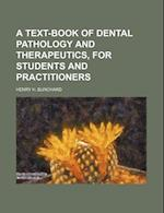 A Text-Book of Dental Pathology and Therapeutics, for Students and Practitioners af Henry H. Burchard