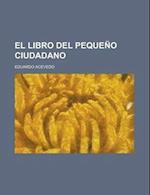 El Libro del Pequeno Ciudadano af Eduardo Acevedo