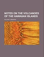 Notes on the Volcanoes of the Hawaiian Islands af William T. Brigham