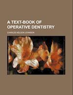A Text-Book of Operative Dentistry af Charles Nelson Johnson
