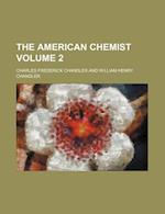 The American Chemist Volume 2 af Charles Frederick Chandler