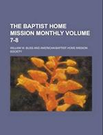 The Baptist Home Mission Monthly Volume 7-8 af William W. Bliss