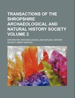 Transactions of the Shropshire Archaeological and Natural History Society Volume 2 af Shropshire Archaeological Society