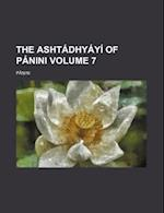 The Ashtadhyayi of Panini Volume 7 af P.