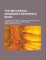 The Mechanical Engineer's Reference Book; A Handbook of Tables, Formulas, and Methods for Engineers, Students, and Draftsmen af Henry Harrison Suplee, U. S. Government