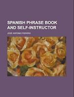 Spanish Phrase Book and Self-Instructor af Jose Antonio Pizarro