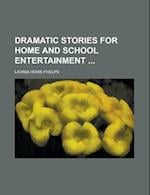 Dramatic Stories for Home and School Entertainment af Lavinia Howe Phelps, United States General Accounting Office