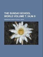 The Sunday-School World Volume . 24, 9 af U. S. Government, American Sunday School Union