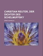Christian Reuter, Der Dichter Des Schelmuffsky af United States General Accounting Office, Ernst Gehmlich