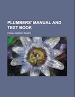 Plumbers' Manual and Text Book af U. S. Government, Frank Warren Tower
