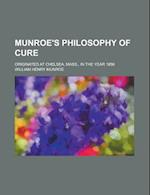 Munroe's Philosophy of Cure; Originated at Chelsea, Mass., in the Year 1856 af William Henry Munroe, U. S. Government