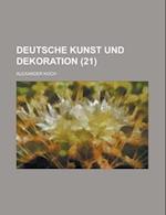 Deutsche Kunst Und Dekoration (21 ) af U. S. Government, Alexander Koch