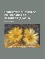 L'Industrie Du Tissage Du Lin Dans Les Flandres (2, No. 1) af United States Congress House, United States Congressional House, Ernest DuBois