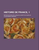 Histoire de France, 1; Depuis Les Gaulois Jusqu'a La Mort de Louis XVI af Louis Pierre Anquetil, United States Joint Task Force