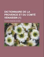 Dictionnaire de La Provence Et Du Comte Venaissin (1 ) af Brain Tumor Progress Review Group, Claude-Francois Achard