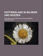 Ostfriesland in Bildern Und Skizzen; Land Und Volk in Geschichte Und Gegenwart af David a. Eastmond National Center for, Hermann Meier