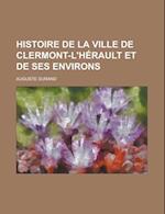 Histoire de La Ville de Clermont-L'Herault Et de Ses Environs af United States General Accounting, Auguste Durand