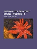 The World's Greatest Books (Volume 10) af Samuel Sidney Mcclure