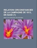 Relation Circonstanciee de La Campagne de 1813, En Saxe (1) af Ernst Otto Innocenz Von Odeleben
