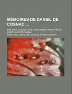 Memoires de Daniel de Cosnac (1); Pub. Pour La Societe de L'Histoire de France Par Le Comte Jules de Cosnac af Daniel De Cosnac