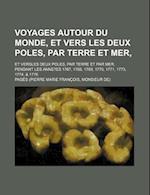 Voyages Autour Du Monde, Et Vers Les Deux Poles, Par Terre Et Mer, (1); Pendant Les Annees 1767, 1768, 1769, 1770, 1771, 1773, 1774, & 1776 af Pages