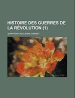Histoire Des Guerres de La Revolution (1) af Jean-Pons-Guillaume Viennet