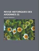 Revue Historiques Des Ardennes (5) af Edmond Senemaud, Edmond S. Nemaud