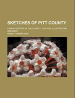 Sketches of Pitt County; A Brief History of the County, 1704-1910 Illustrations and Maps af Henry Thomas King