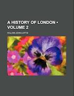 A History of London (Volume 2)