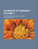 Elements of Surgery (Volume 2); For the Use of Students with Plates af John Syng Dorsey