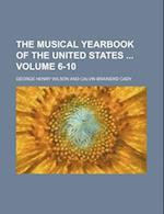 The Musical Yearbook of the United States Volume 6-10 af George Henry Wilson