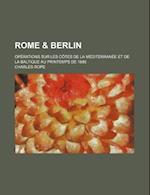 Rome & Berlin; Operations Sur Les Cotes de La Mediterranee Et de La Baltique Au Printemps de 1888 af Charles Rope