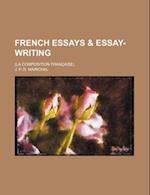 French Essays & Essay-Writing; (La Composition Francaise) af J. P. R. Marichal