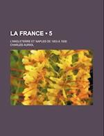 La France (5); L'Angleterre Et Naples de 1803 a 1806 af Charles Auriol