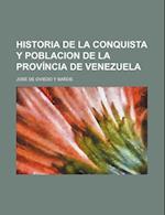 Historia de La Conquista y Poblacion de La Provincia de Venezuela af Jos De Oviedo y. Ba Os, Jose De Oviedo y. Banos