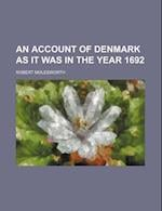 An Account of Denmark as It Was in the Year 1692 af Robert Molesworth