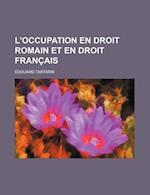 L'Occupation En Droit Romain Et En Droit Francais af Edouard Tartarin, Douard Tartarin