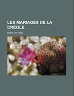 Les Mariages de La Creole (1) af Maria Rattazzi, Marie Rattazzi