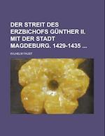 Der Streit Des Erzbichofs Gunther II. Mit Der Stadt Magdeburg. 1429-1435 af Wilhelm Faust