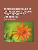Trait?'s Historiques Et Critiques Sur L'Origine Et Les Progr?'s de L'Imprimerie af Pierre-Simon Fournier
