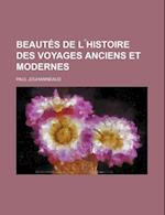 Beautes de L Histoire Des Voyages Anciens Et Modernes af Paul Jouhanneaud