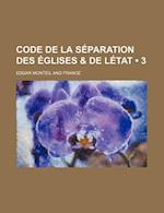 Code de La Separation Des Eglises & de Letat (3) af Edgar Monteil