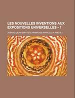 Les Nouvelles Inventions Aux Expositions Universelles (1) af Jobard